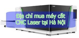 dia chi mua may cat CNC Laser tai ha noi