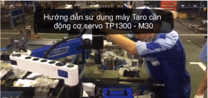 huong dan su dung may taro can dong co servo TP1300